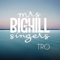 Mrs Bighill Singers, Tro (CD)