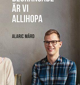 Alaric Mård: Begränsade är vi allihopa